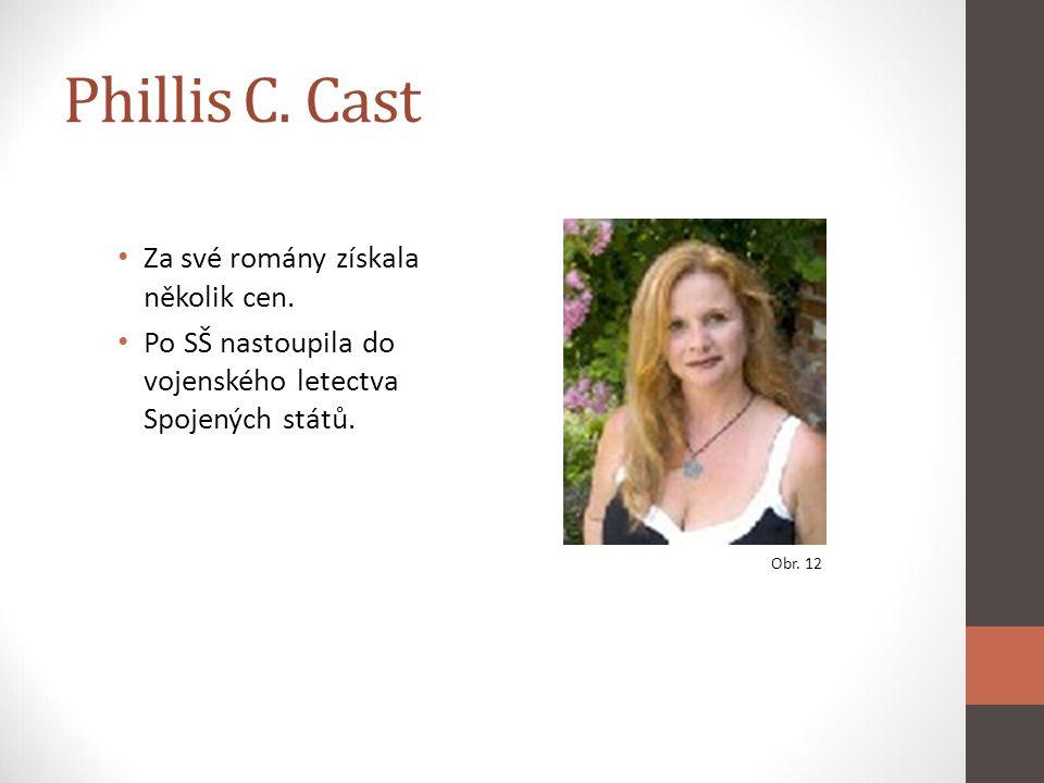 Phillis C. Cast Za své romány získala několik cen. Po SŠ nastoupila do vojenského letectva Spojených států. Obr. 12