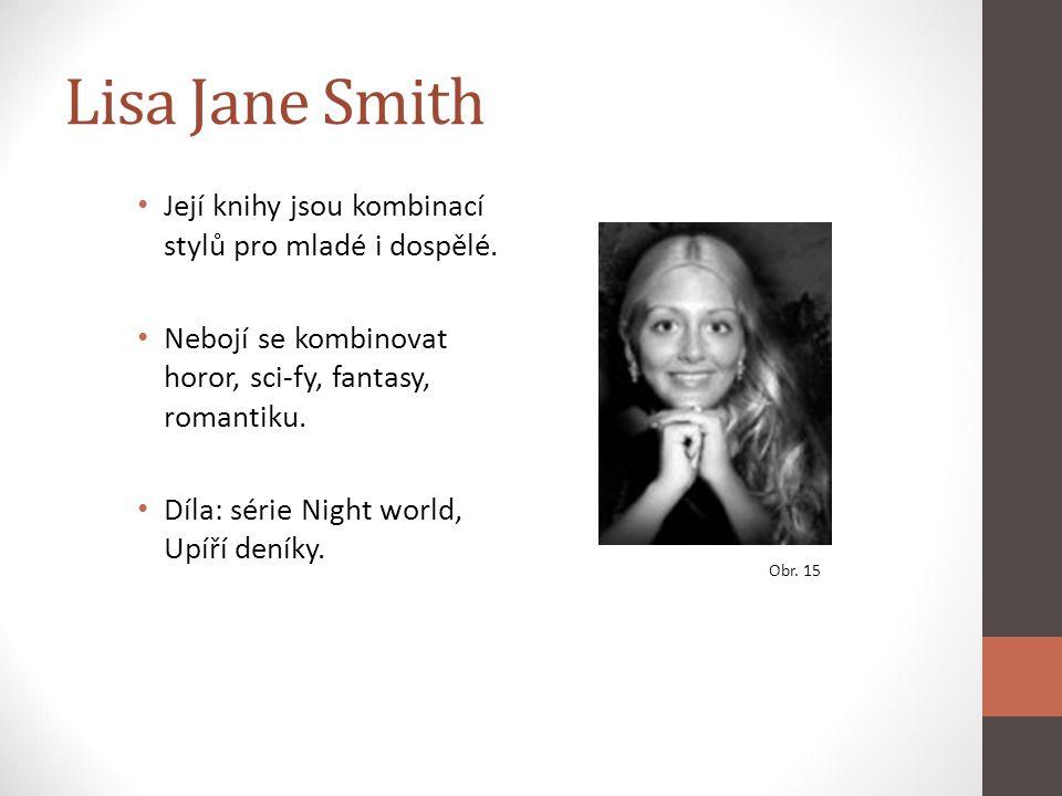 Lisa Jane Smith Její knihy jsou kombinací stylů pro mladé i dospělé. Nebojí se kombinovat horor, sci-fy, fantasy, romantiku. Díla: série Night world,