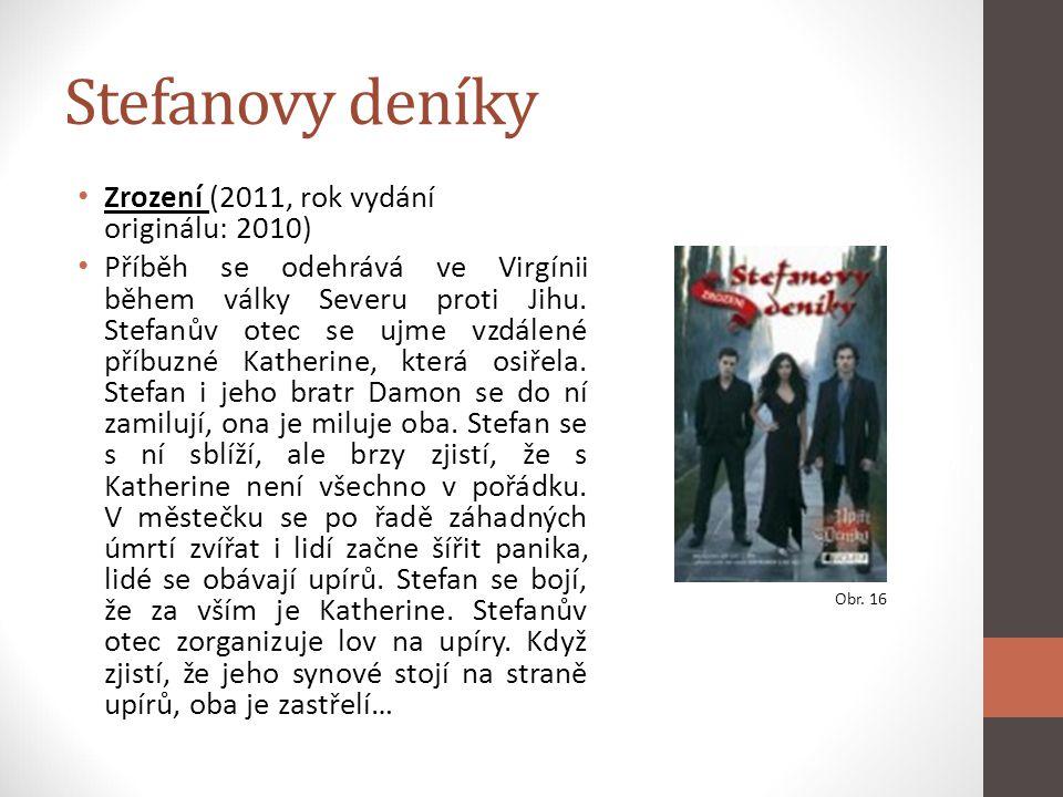 Stefanovy deníky Zrození (2011, rok vydání originálu: 2010) Příběh se odehrává ve Virgínii během války Severu proti Jihu. Stefanův otec se ujme vzdále