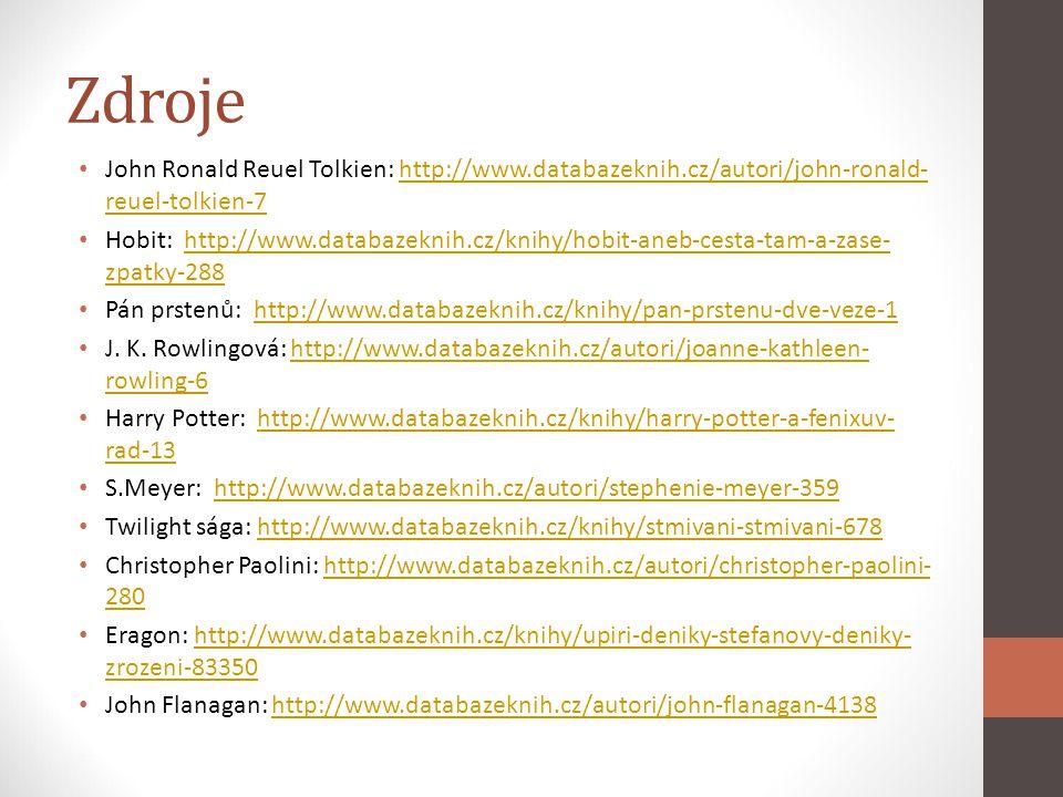 Zdroje John Ronald Reuel Tolkien: http://www.databazeknih.cz/autori/john-ronald- reuel-tolkien-7http://www.databazeknih.cz/autori/john-ronald- reuel-t