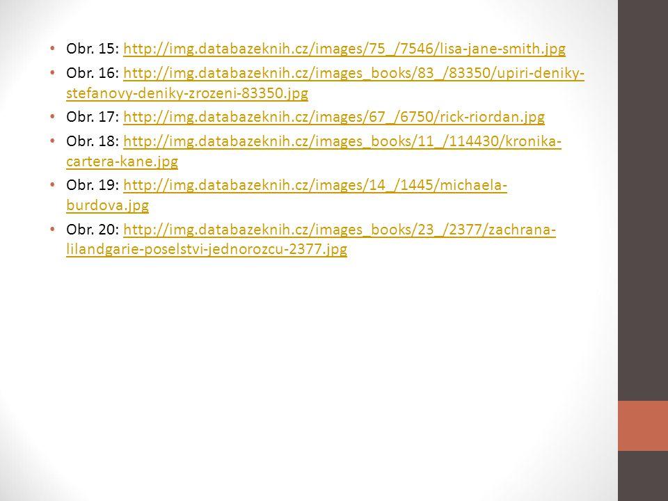 Obr. 15: http://img.databazeknih.cz/images/75_/7546/lisa-jane-smith.jpghttp://img.databazeknih.cz/images/75_/7546/lisa-jane-smith.jpg Obr. 16: http://