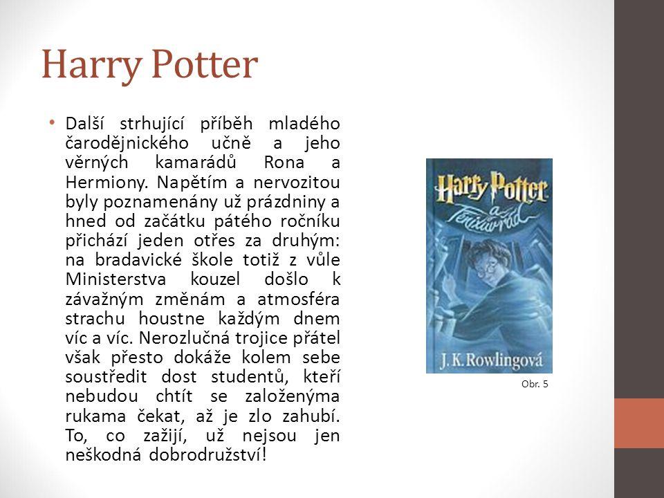 Harry Potter Další strhující příběh mladého čarodějnického učně a jeho věrných kamarádů Rona a Hermiony. Napětím a nervozitou byly poznamenány už práz