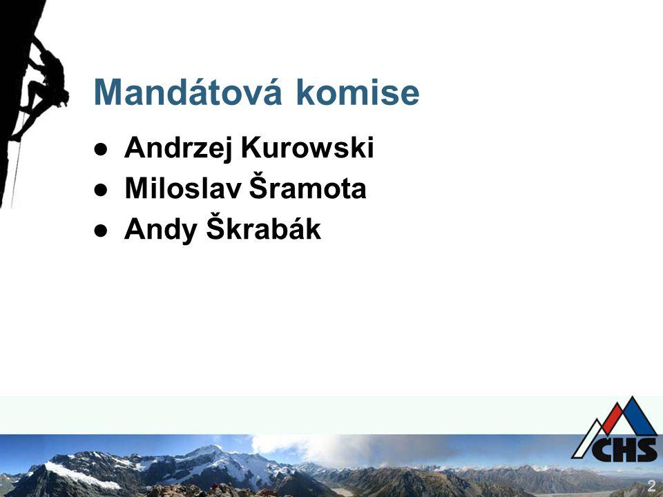 2 Mandátová komise ●Andrzej Kurowski ●Miloslav Šramota ●Andy Škrabák