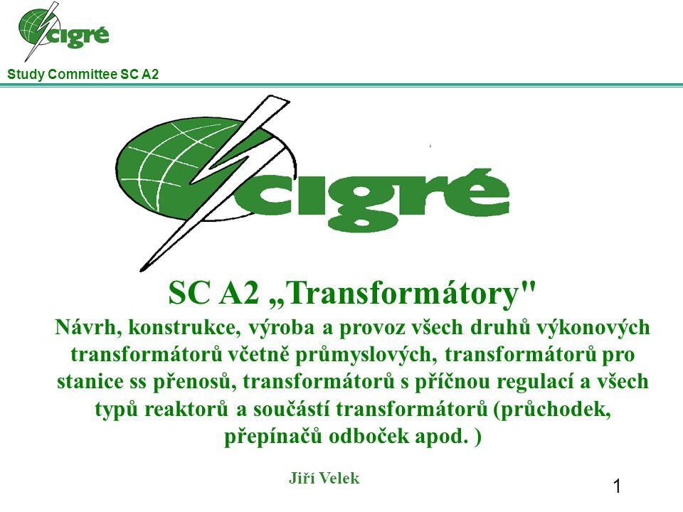 Study Committee SC A2 Tři základní témata práce skupiny: 1.Technická specifikace HVDC transformátorů 2.Doporučení pro návrh a konstrukci HVDC transformátorů 3.Specifikace zkoušek Skupina ukončila práci na manuálu pro kontrolu návrhu HVDC transformátorů.