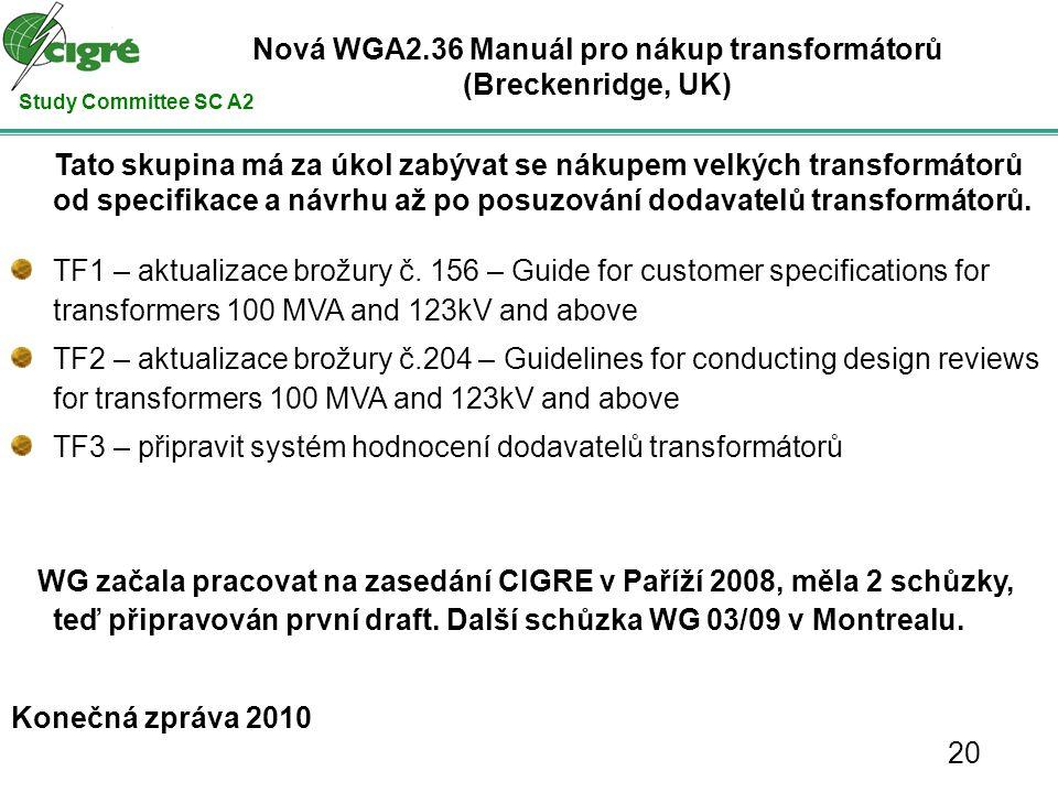Study Committee SC A2 Tato skupina má za úkol zabývat se nákupem velkých transformátorů od specifikace a návrhu až po posuzování dodavatelů transformátorů.