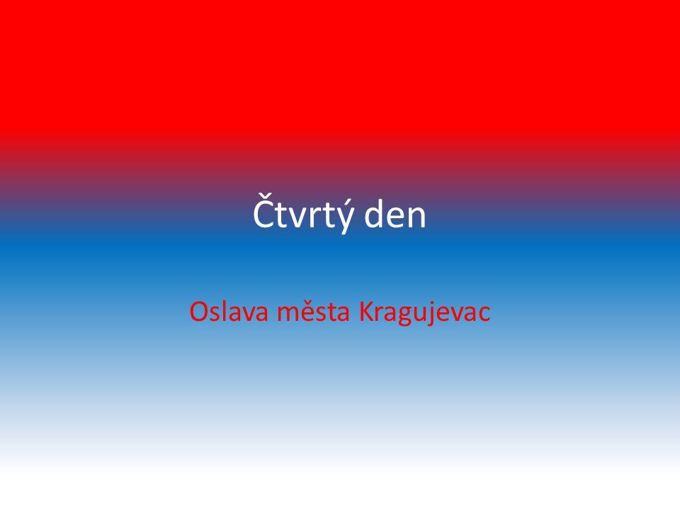 Čtvrtý den Oslava města Kragujevac