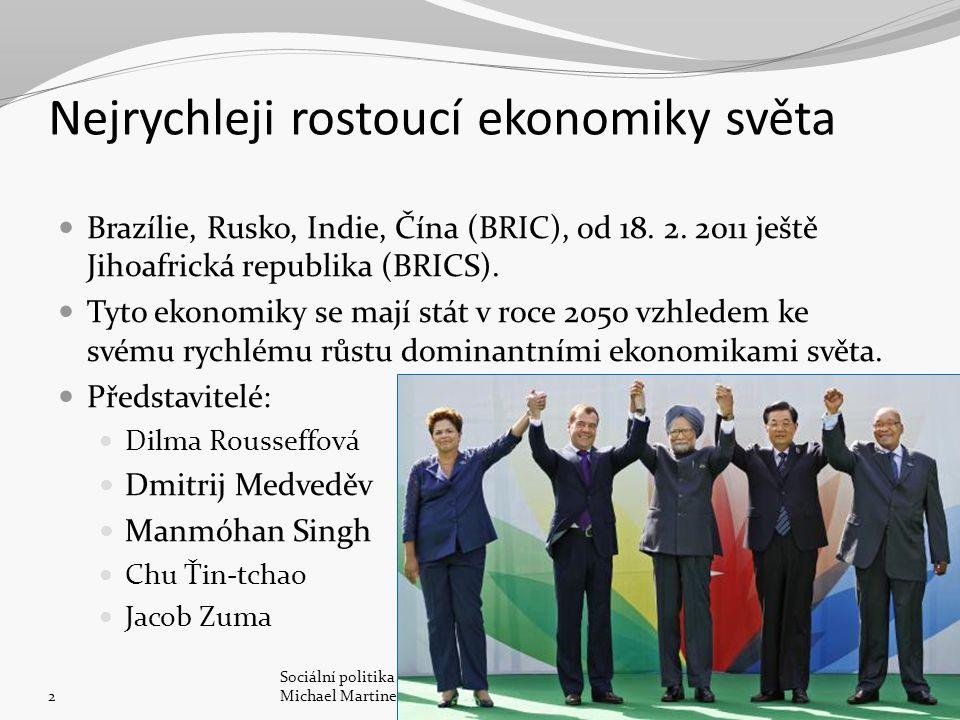 Nejrychleji rostoucí ekonomiky světa Brazílie, Rusko, Indie, Čína (BRIC), od 18.