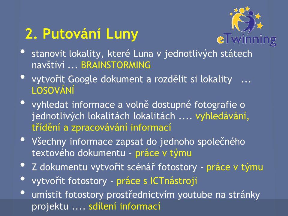 2.Putování Luny stanovit lokality, které Luna v jednotlivých státech navštíví...