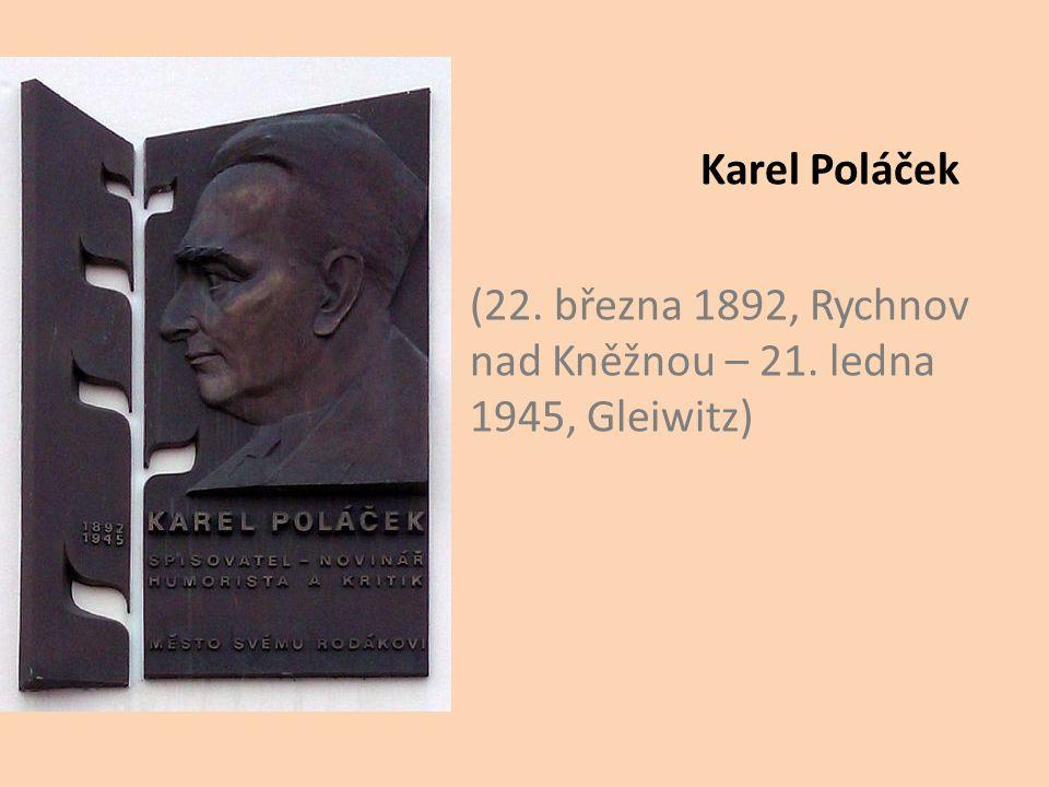 Karel Poláček (22. března 1892, Rychnov nad Kněžnou – 21. ledna 1945, Gleiwitz)