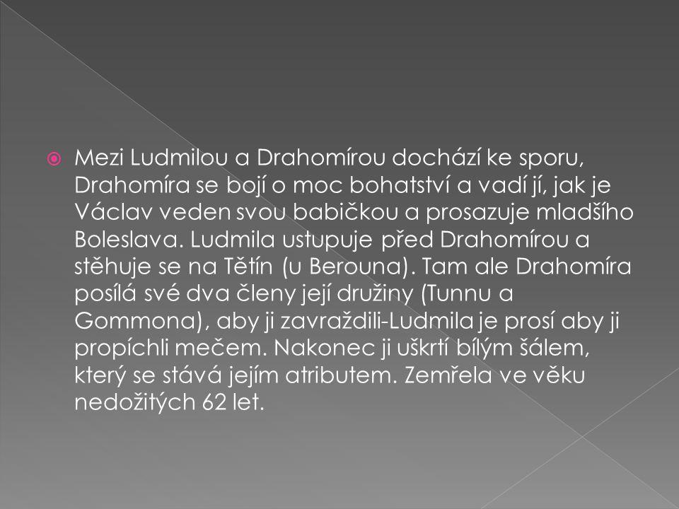  Mezi Ludmilou a Drahomírou dochází ke sporu, Drahomíra se bojí o moc bohatství a vadí jí, jak je Václav veden svou babičkou a prosazuje mladšího Bol