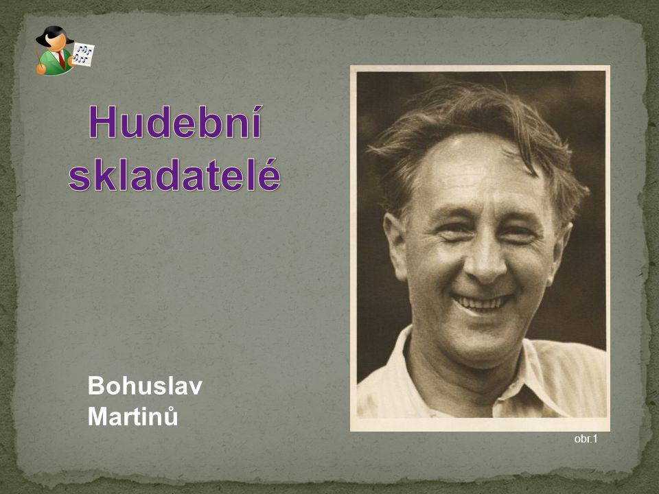 Bohuslav Martinů obr.1