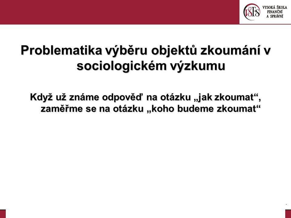 23.Problematická místa dotazníku Jak se ptát na problematické záležitosti.