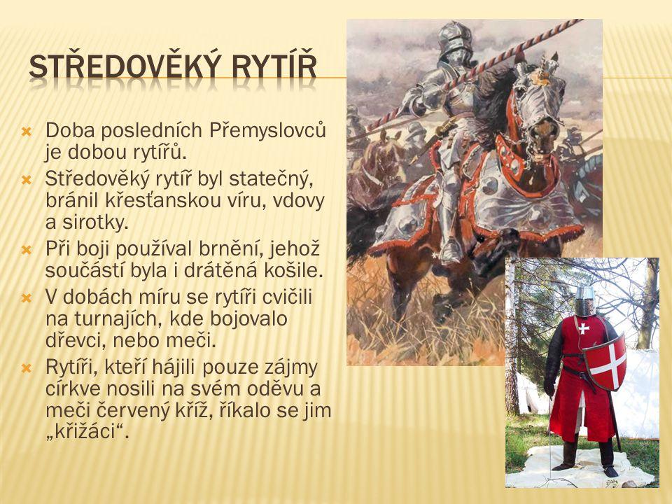 Vláda přemyslovských králů Ve 13.století nastalo pro české země období rozkvětu.