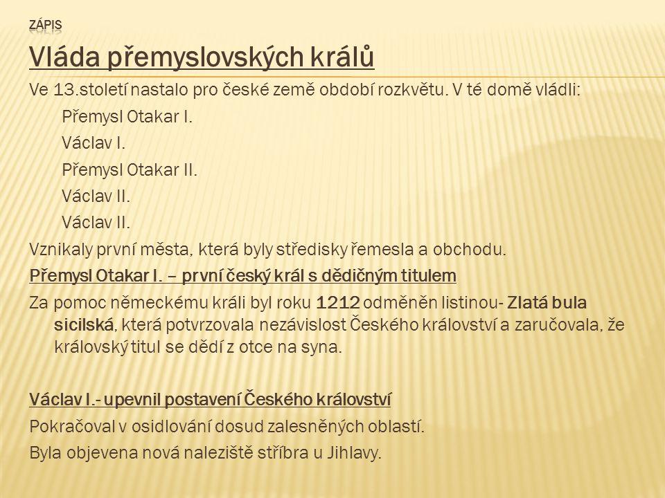 Anežka Česká Byla sestrou Václava I..Pro chudé a nemocné založila klášter se špitálem.