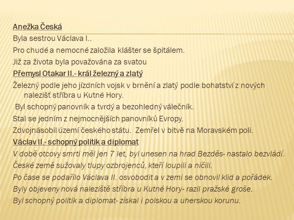 Václav II.- poslední Přemyslovec Vzdal se uherské koruny.