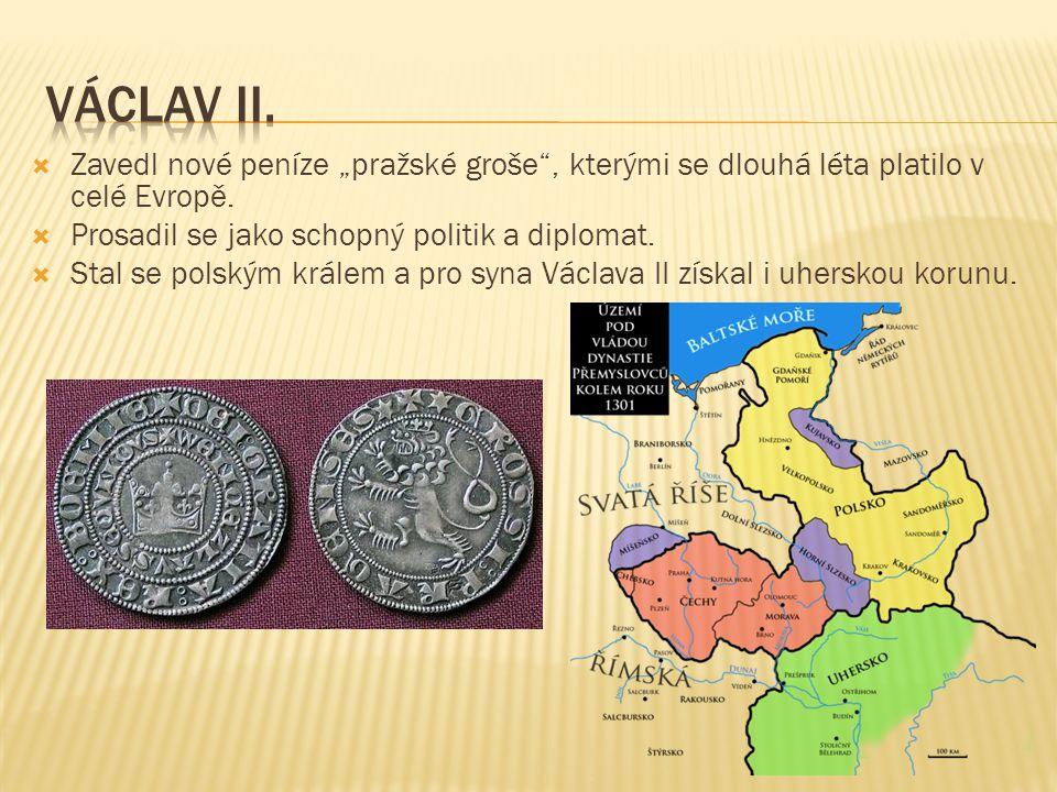  Po svém otci Václavu II.zdědil 3 koruny- českou, polskou a uherskou.