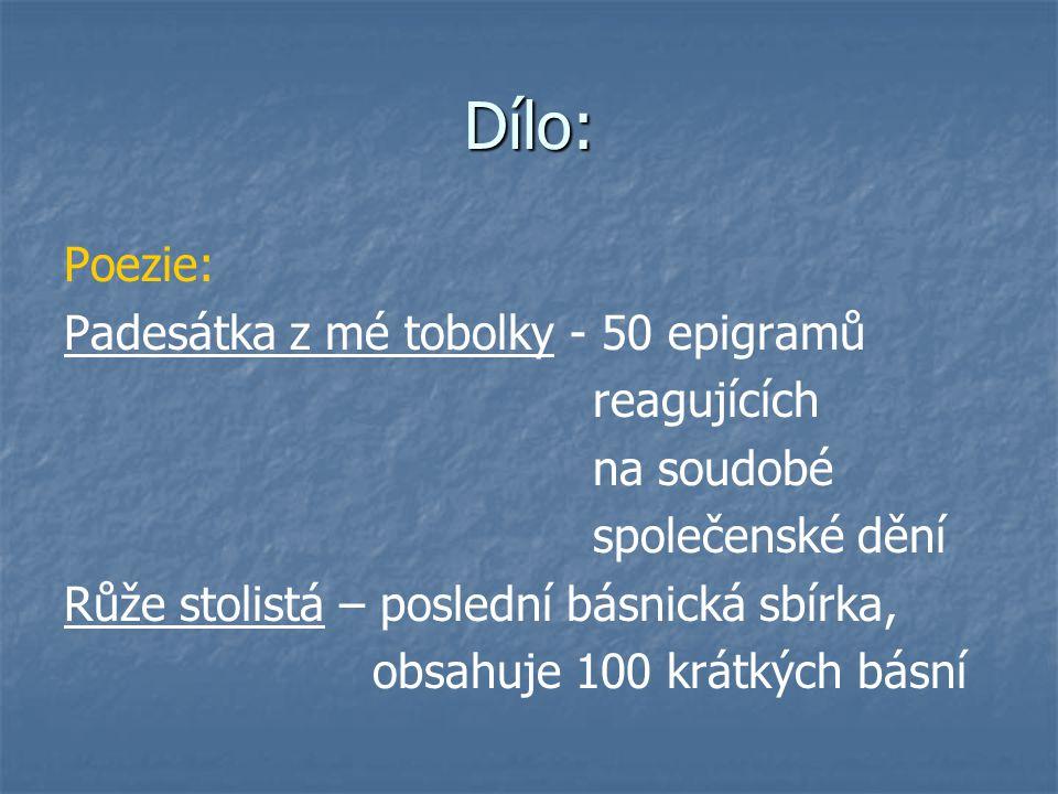 Ohlasová poezie: Ohlas písní ruských(1829) – epická básnická sbírka čerpající z ruských bylin.