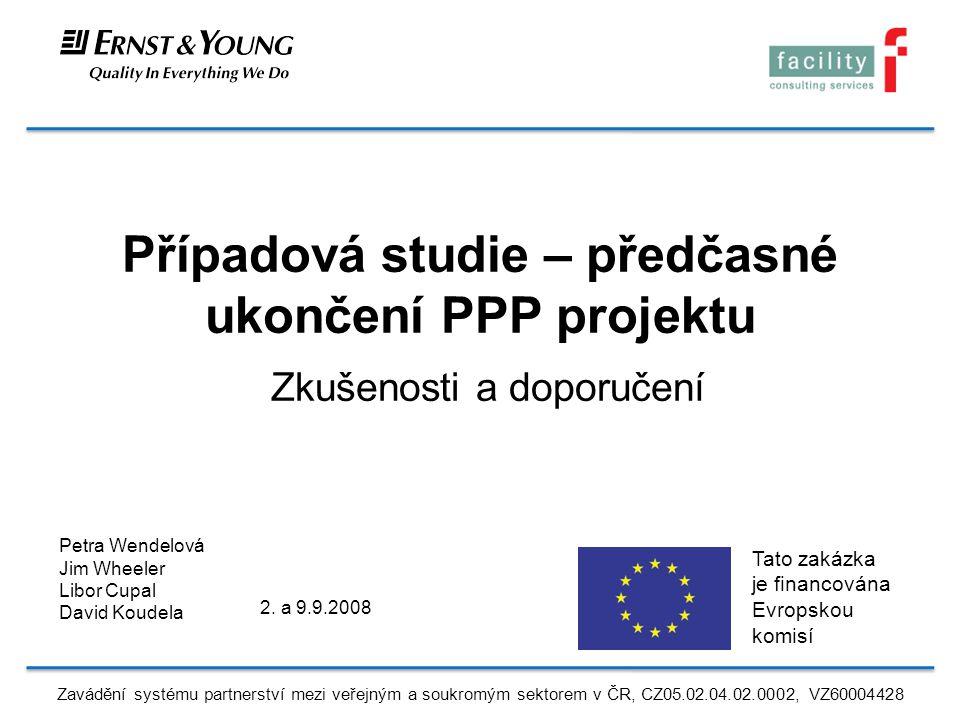 Případová studie – předčasné ukončení PPP projektu Zkušenosti a doporučení 2.