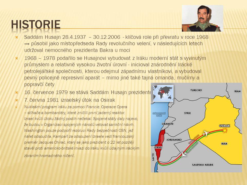  Saddám Husajn 28.4.1937 – 30.12.2006 - klíčová role při převratu v roce 1968 → působil jako místopředseda Rady revolučního velení, v následujících l