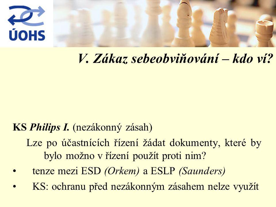 V. Zákaz sebeobviňování – kdo ví. KS Philips I.