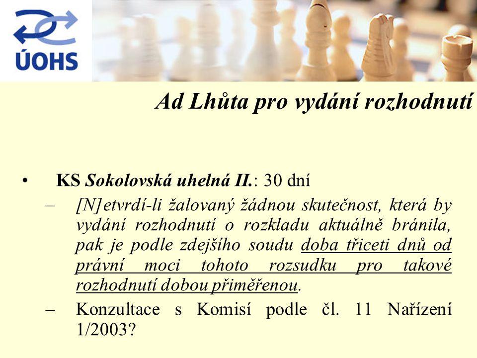 Ad Lhůta pro vydání rozhodnutí KS Sokolovská uhelná II.: 30 dní –[N]etvrdí-li žalovaný žádnou skutečnost, která by vydání rozhodnutí o rozkladu aktuálně bránila, pak je podle zdejšího soudu doba třiceti dnů od právní moci tohoto rozsudku pro takové rozhodnutí dobou přiměřenou.