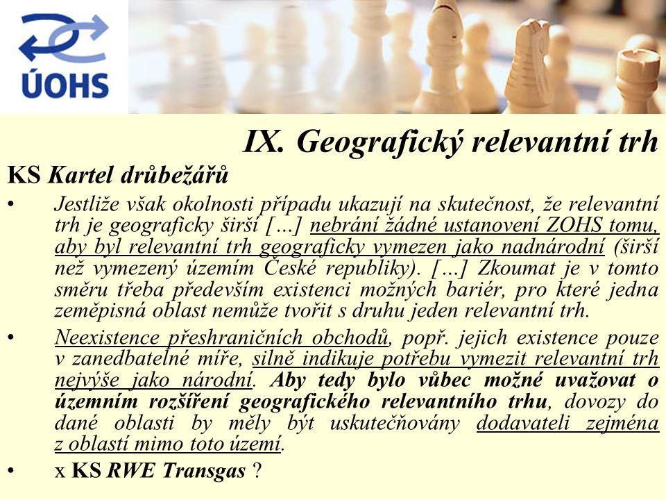 IX. Geografický relevantní trh KS Kartel drůbežářů Jestliže však okolnosti případu ukazují na skutečnost, že relevantní trh je geograficky širší […] n