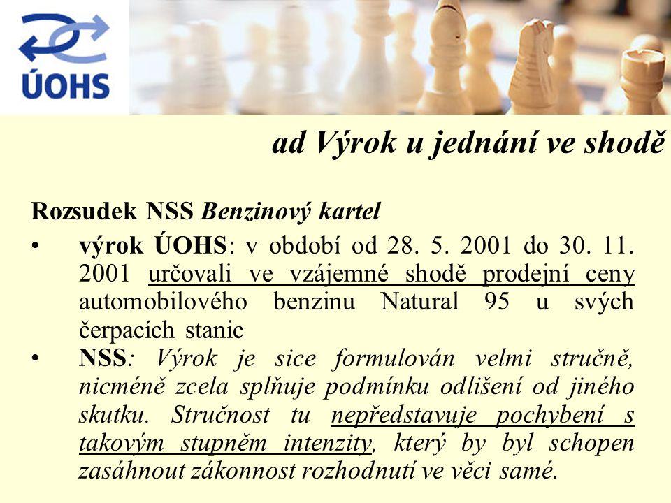 ad Výrok u jednání ve shodě Rozsudek NSS Benzinový kartel výrok ÚOHS: v období od 28.