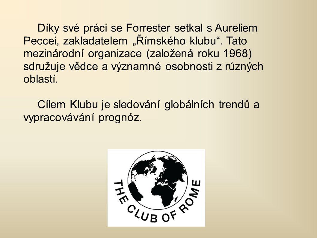 """Díky své práci se Forrester setkal s Aureliem Peccei, zakladatelem """"Římského klubu ."""