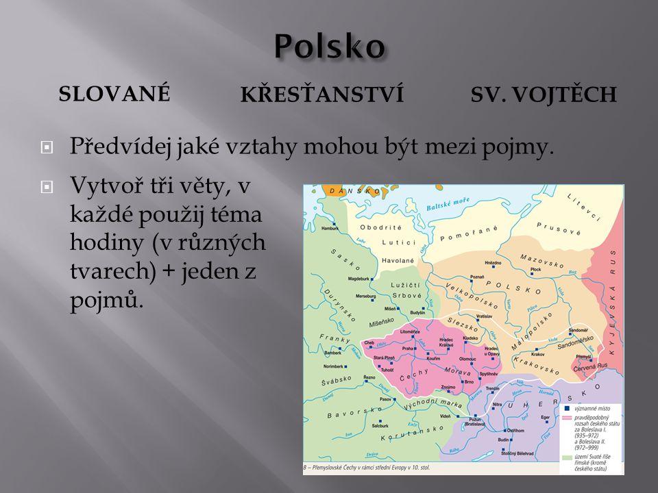  Základ rodícího se polského státu vytvořili příslušníci tří kmenů západních Slovanů : Polané, Vislané a Slezané  Vládnoucí rod PIASTOVCI – zakladatel rodu podle pověstí chudý oráč Piast