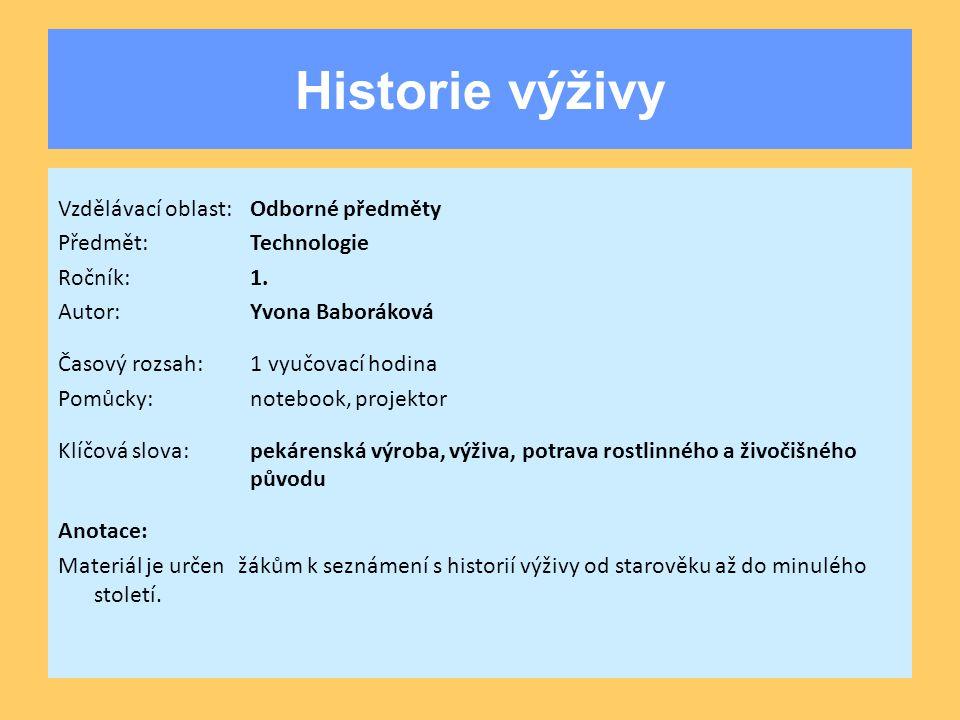 Historie výživy Vzdělávací oblast:Odborné předměty Předmět:Technologie Ročník:1.
