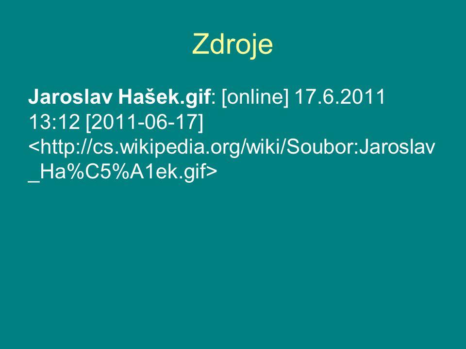 Zdroje Jaroslav Hašek.gif: [online] 17.6.2011 13:12 [2011-06-17]