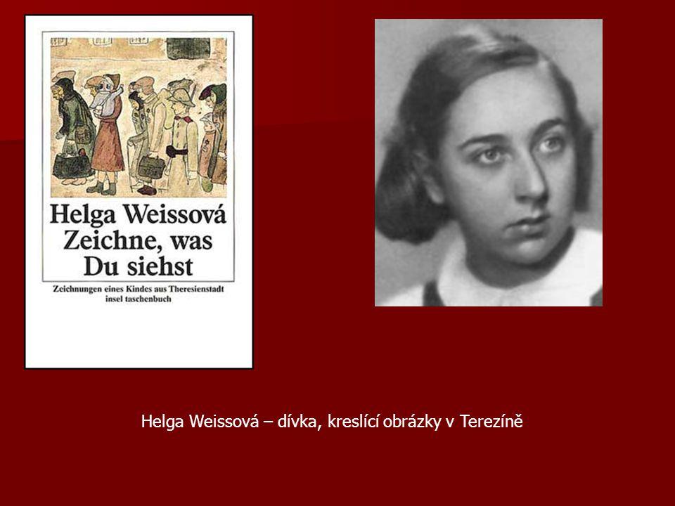 Helga Weissová – dívka, kreslící obrázky v Terezíně
