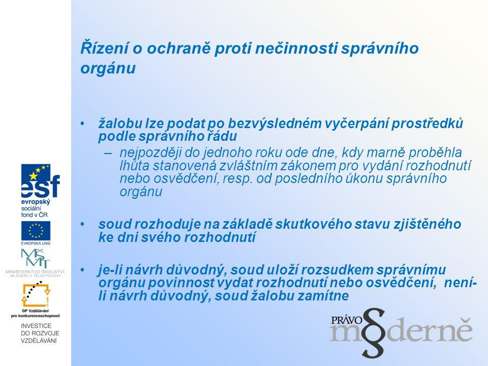 Před podáním žaloby na ochranu proti nečinnosti správního orgánu je v řízení vedeném podle správního řádu č.
