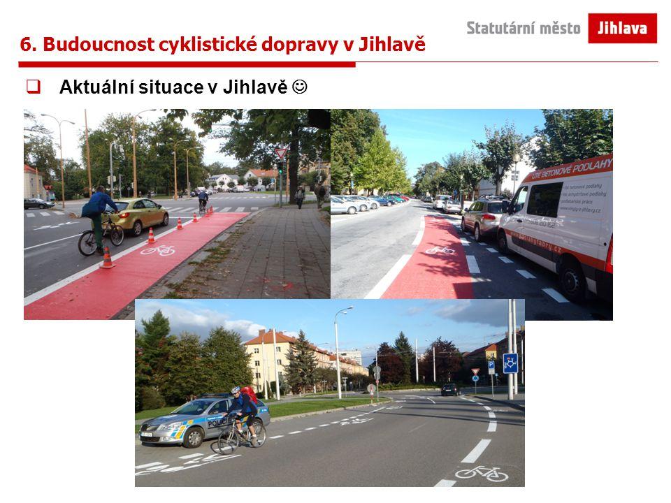 6. Budoucnost cyklistické dopravy v Jihlavě  Aktuální situace v Jihlavě