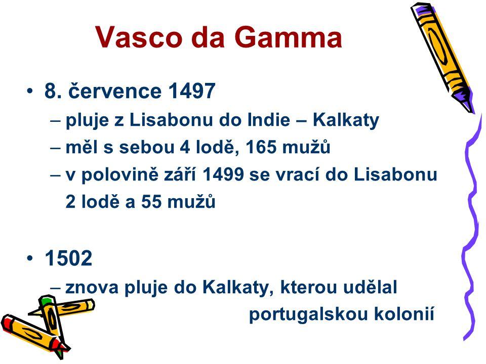 Pluje z Lisabonu do Zeleného mysu, z něj velkým obloukem do Atlantiku, aby se vyhnul oblasti bezvětří, do zátoky sv.