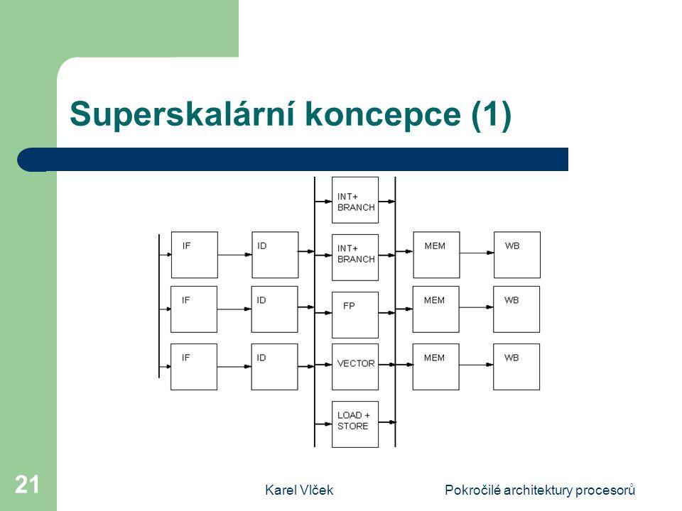 Karel VlčekPokročilé architektury procesorů 21 Superskalární koncepce (1)