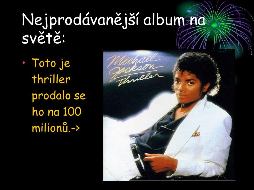 Nejprodávanější album na světě: Toto je thriller prodalo se ho na 100 milionů.->