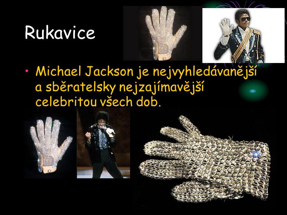 Rukavice Michael Jackson je nejvyhledávanější a sběratelsky nejzajímavější celebritou všech dob.