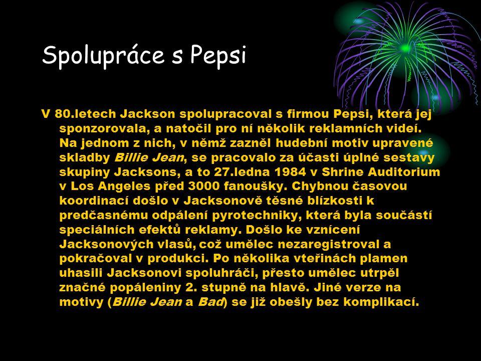 Spolupráce s Pepsi V 80.letech Jackson spolupracoval s firmou Pepsi, která jej sponzorovala, a natočil pro ní několik reklamních videí. Na jednom z ni