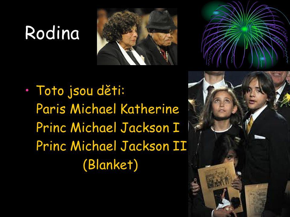 Rodina Toto jsou děti: Paris Michael Katherine Princ Michael Jackson I Princ Michael Jackson II (Blanket)