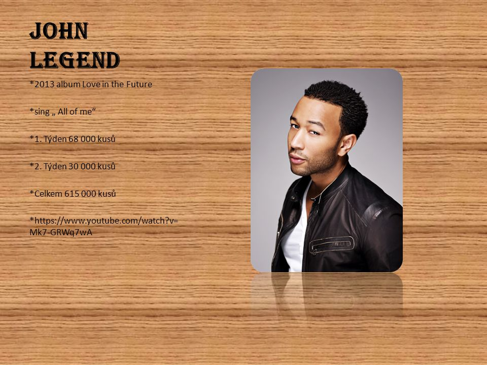 "John Legend *2013 album Love in the Future *sing "" All of me *1."