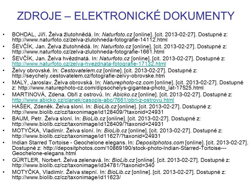 ZDROJE – ELEKTRONICKÉ DOKUMENTY BOHDAL, Jiří. Želva žlutohnědá. In: Naturfoto.cz [online]. [cit. 2013-02-27]. Dostupné z: http://www.naturfoto.cz/zelv