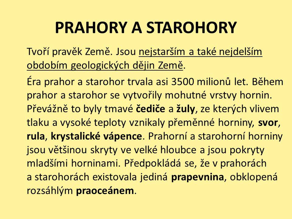 PRAHORY A STAROHORY Tvoří pravěk Země.