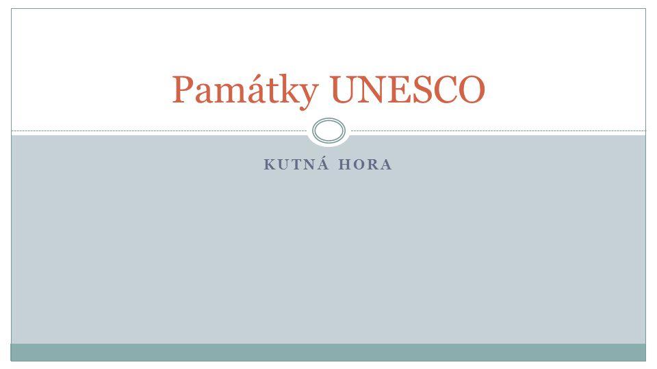 KUTNÁ HORA Památky UNESCO