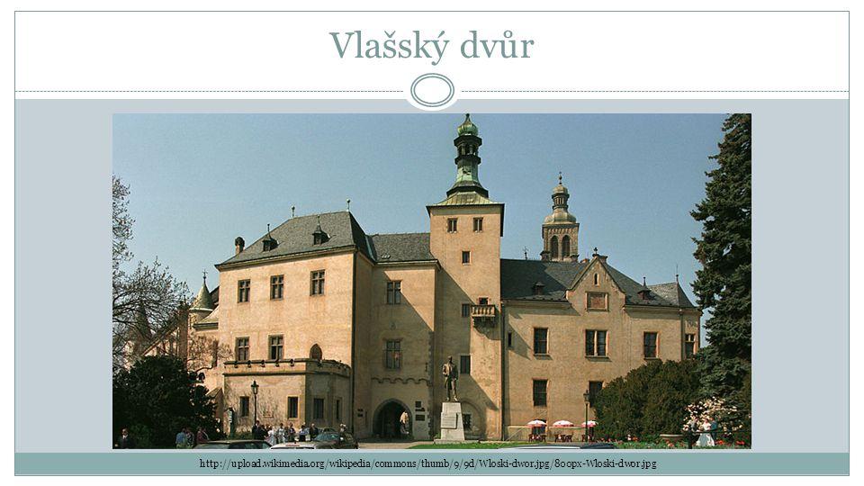 Vlašský dvůr http://upload.wikimedia.org/wikipedia/commons/thumb/9/9d/Wloski-dwor.jpg/800px-Wloski-dwor.jpg