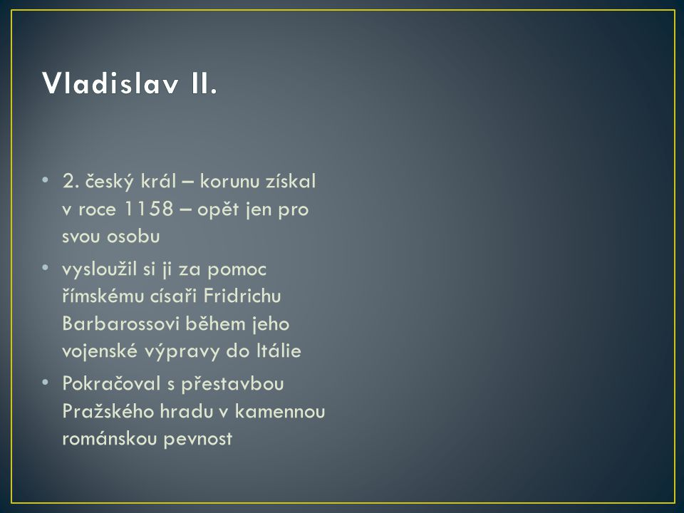 Nejstarší syn Vladislava II.a jeho 2.