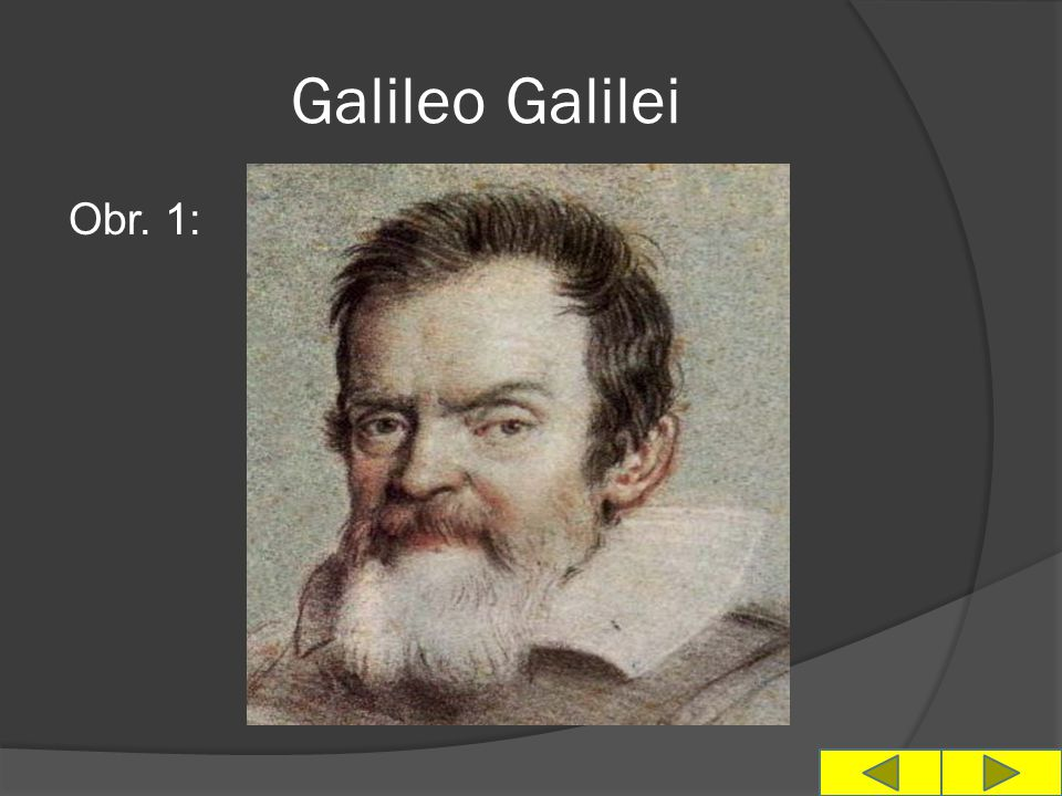 Galileo Galilei Obr. 1: