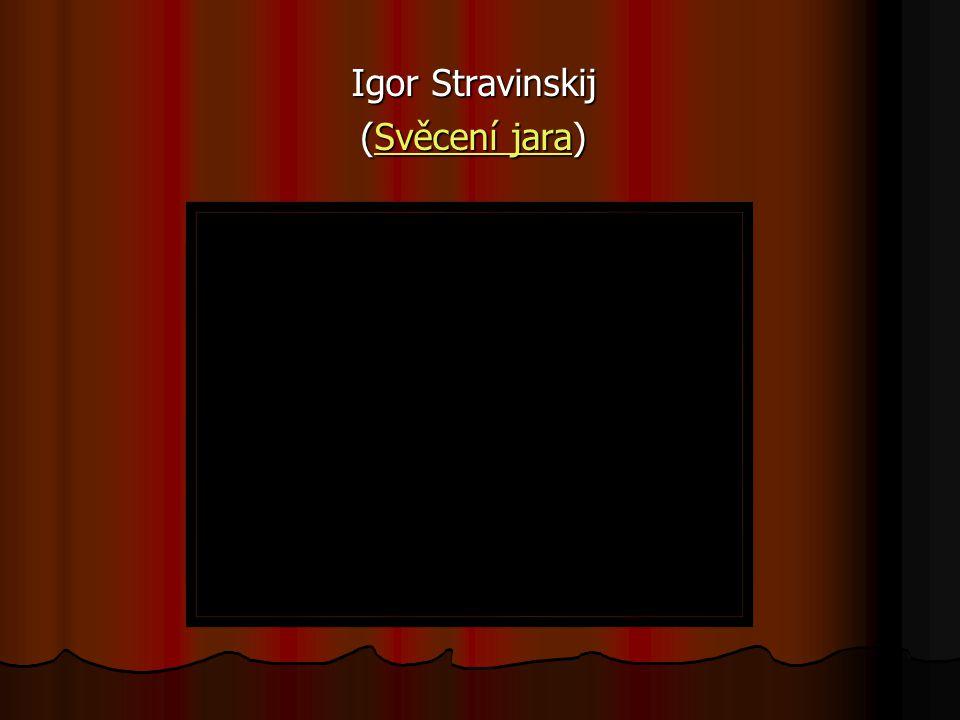 Igor Stravinskij (Svěcení jara) Svěcení jaraSvěcení jara
