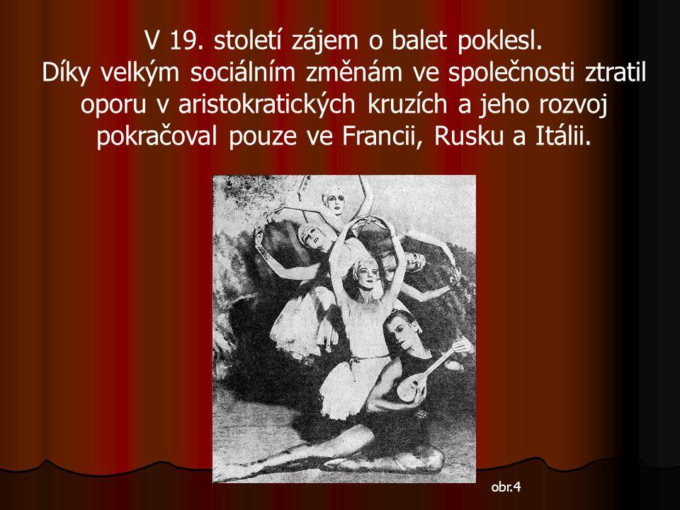 V 19. století zájem o balet poklesl.