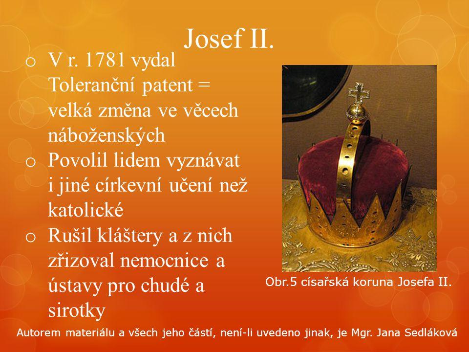 Josef II. o V r. 1781 vydal Toleranční patent = velká změna ve věcech náboženských o Povolil lidem vyznávat i jiné církevní učení než katolické o Ruši